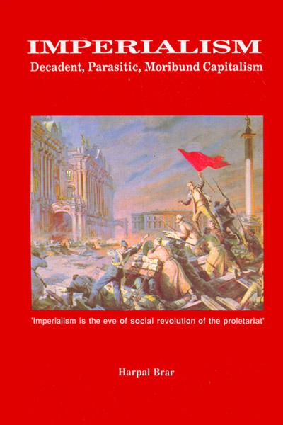 Imperialism: decadent, parasitic, moribund capitalism