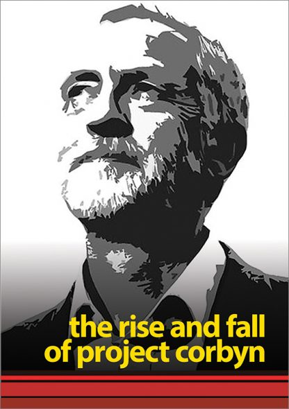 The Rise and Fall of Project Corbyn pamphlet cover